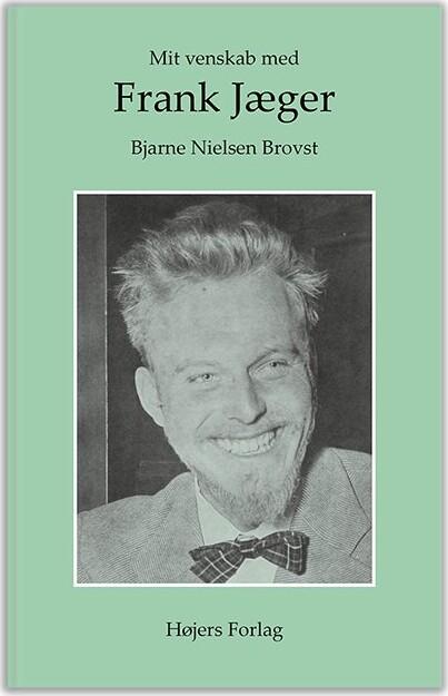 Image of   Mit Venskab Med Frank Jæger - Bjarne Nielsen Brovst - Bog