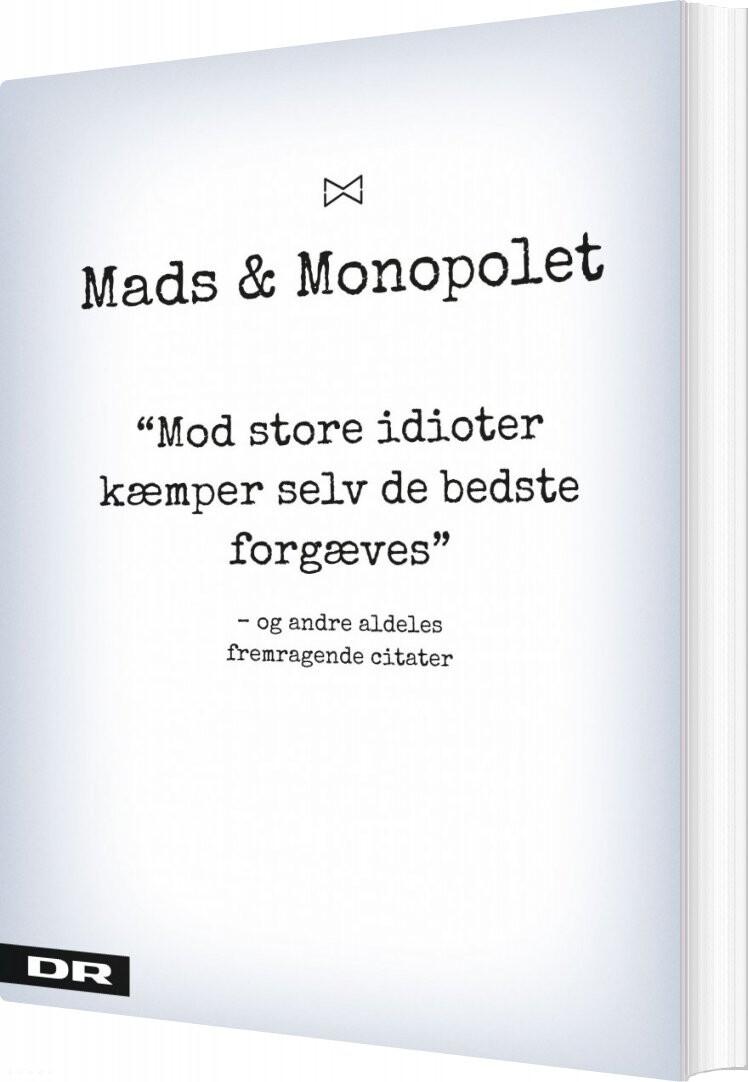 Mod Store Idioter Kæmper Alle Forgæves - Mads & Monopolet Citater - Mads Steffensen - Bog