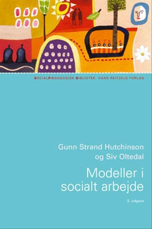 Modeller I Socialt Arbejde - Gunn Strand Hutchinson - Bog