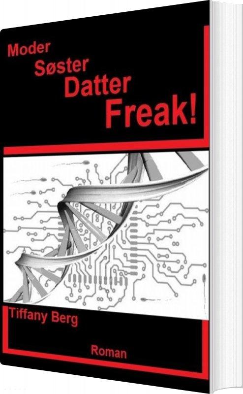 Image of   Moder Søster Datter Freak! - Tiffany Berg - Bog