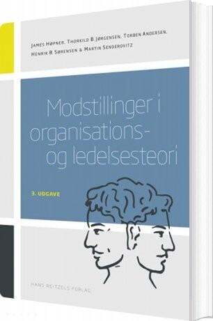 Modstillinger I Organisations- Og Ledelsesteori - Martin Senderovitz - Bog