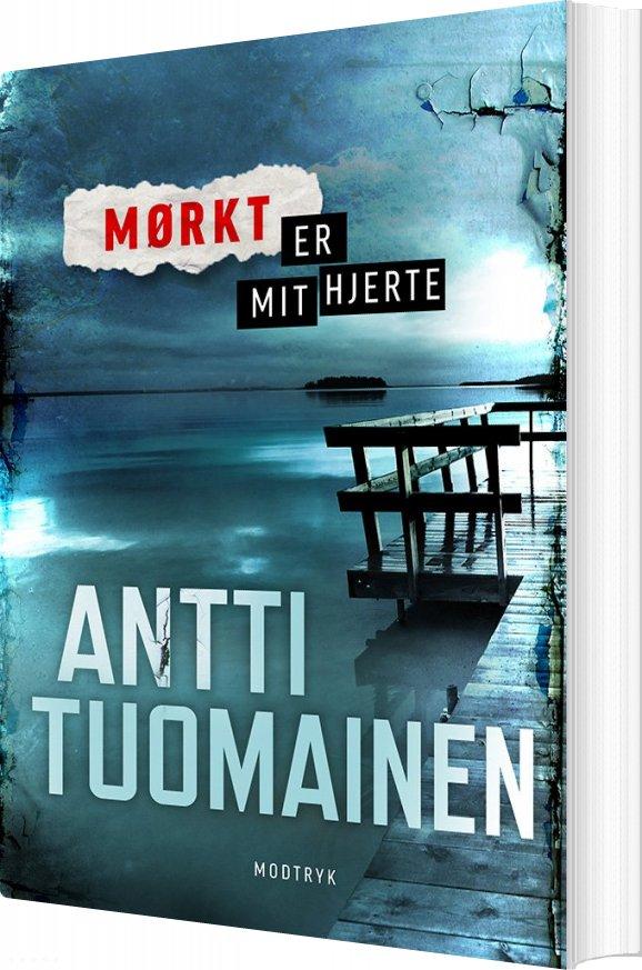 Billede af Mørkt Er Mit Hjerte - Antti Tuomainen - Bog