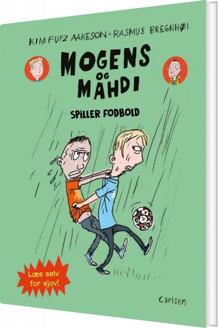 Image of   Mogens Og Mahdi Spiller Fodbold - Kim Fupz Aakeson - Bog