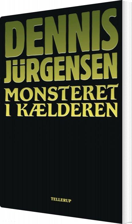Monsteret I Kælderen - Dennis Jürgensen - Bog