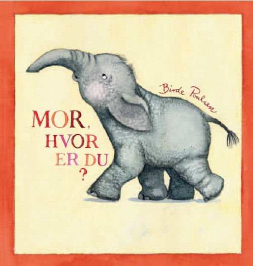 Image of   Mor, Hvor Er Du? - Birde Poulsen - Bog