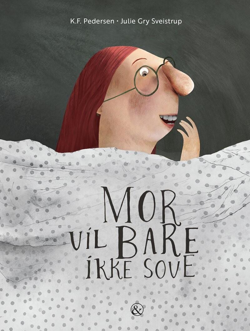 Image of   Mor Vil Bare Ikke Sove - K.f. Pedersen - Bog