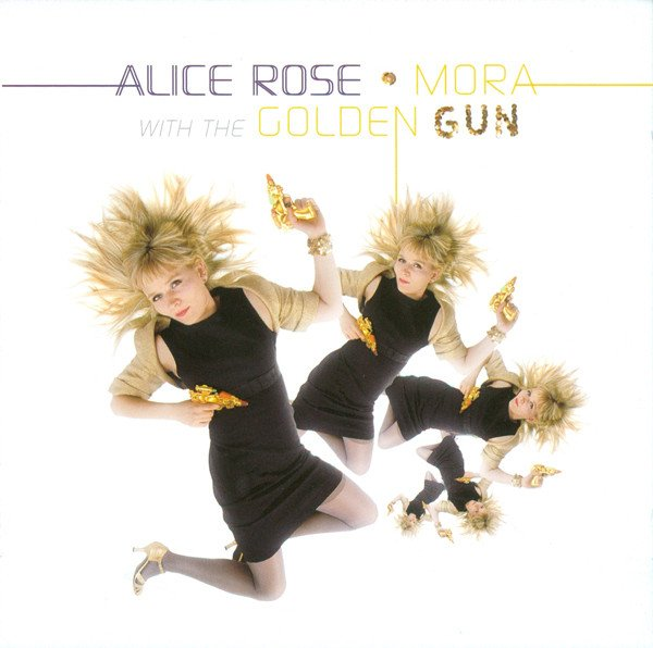 Image of   Alice Rose - Mora With The Golden Gun - CD