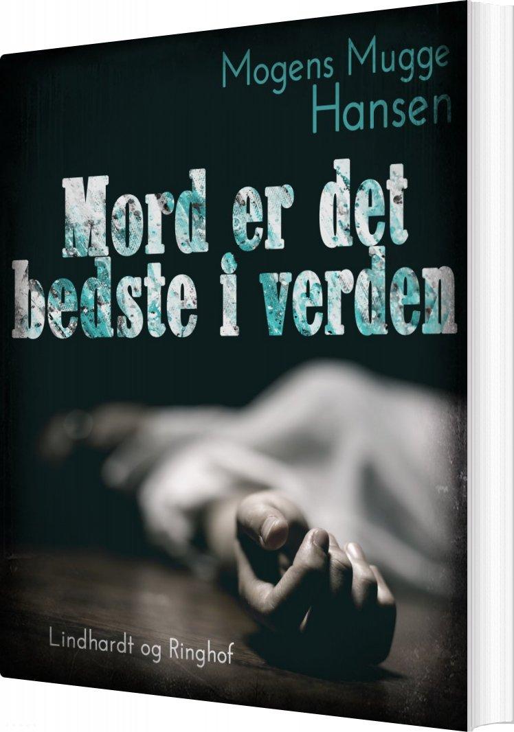 Mord Er Det Bedste I Verden - Mogens Mugge Hansen - Bog