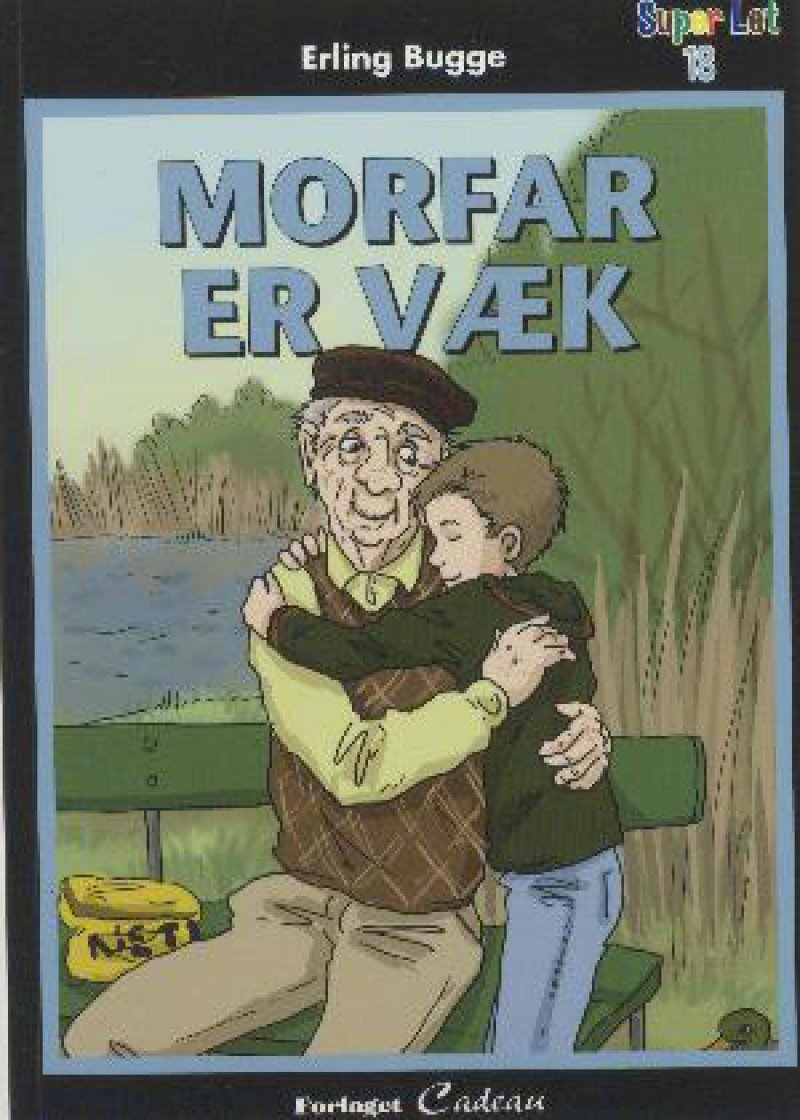 Morfar Er Væk - Erling Bugge - Bog