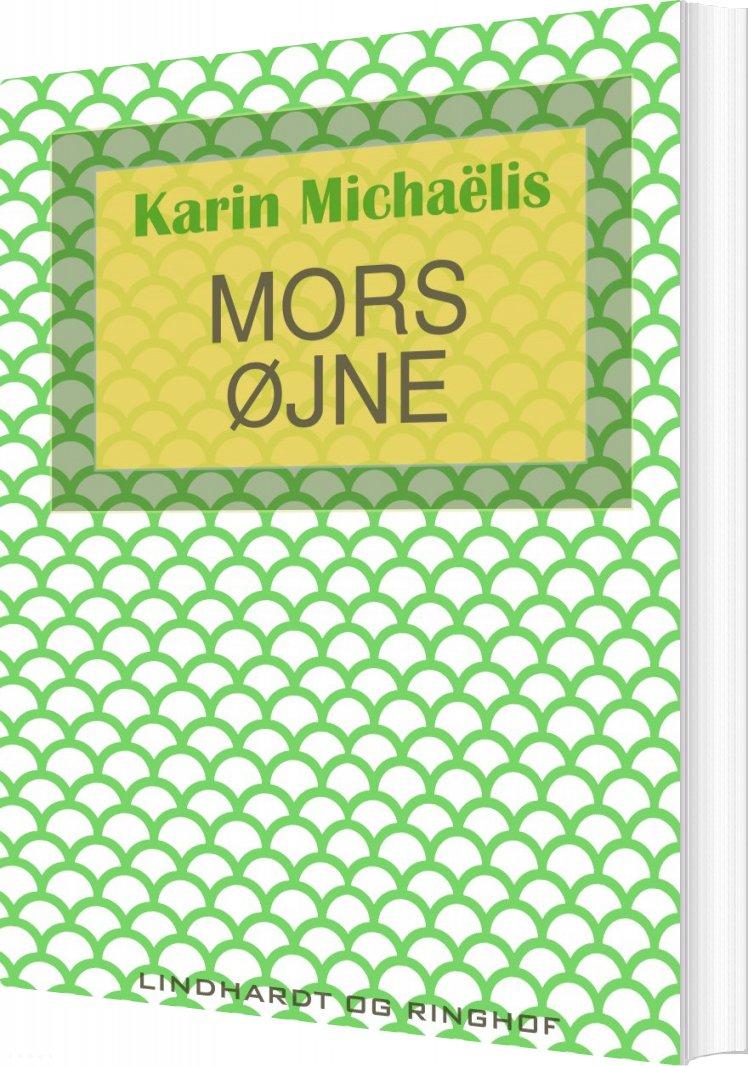 Image of   Mors øjne - Karin MichaÃ«lis - Bog
