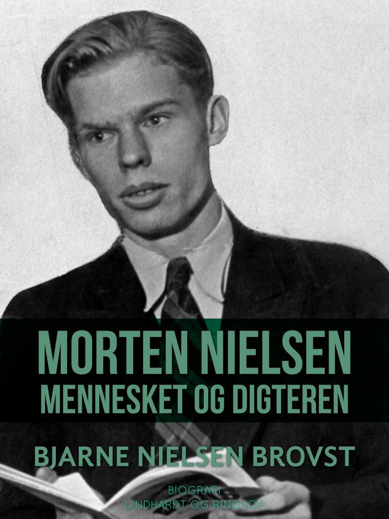 Image of   Morten Nielsen. Mennesket Og Digteren - Bjarne Nielsen Brovst - Bog
