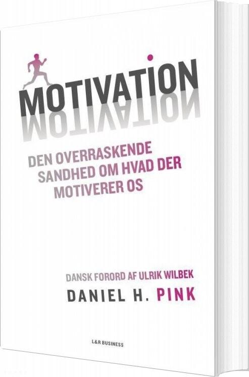 Image of   Motivation - Den Overraskende Sandhed Om Hvad Der Motiverer Os - Daniel H. Pink - Bog