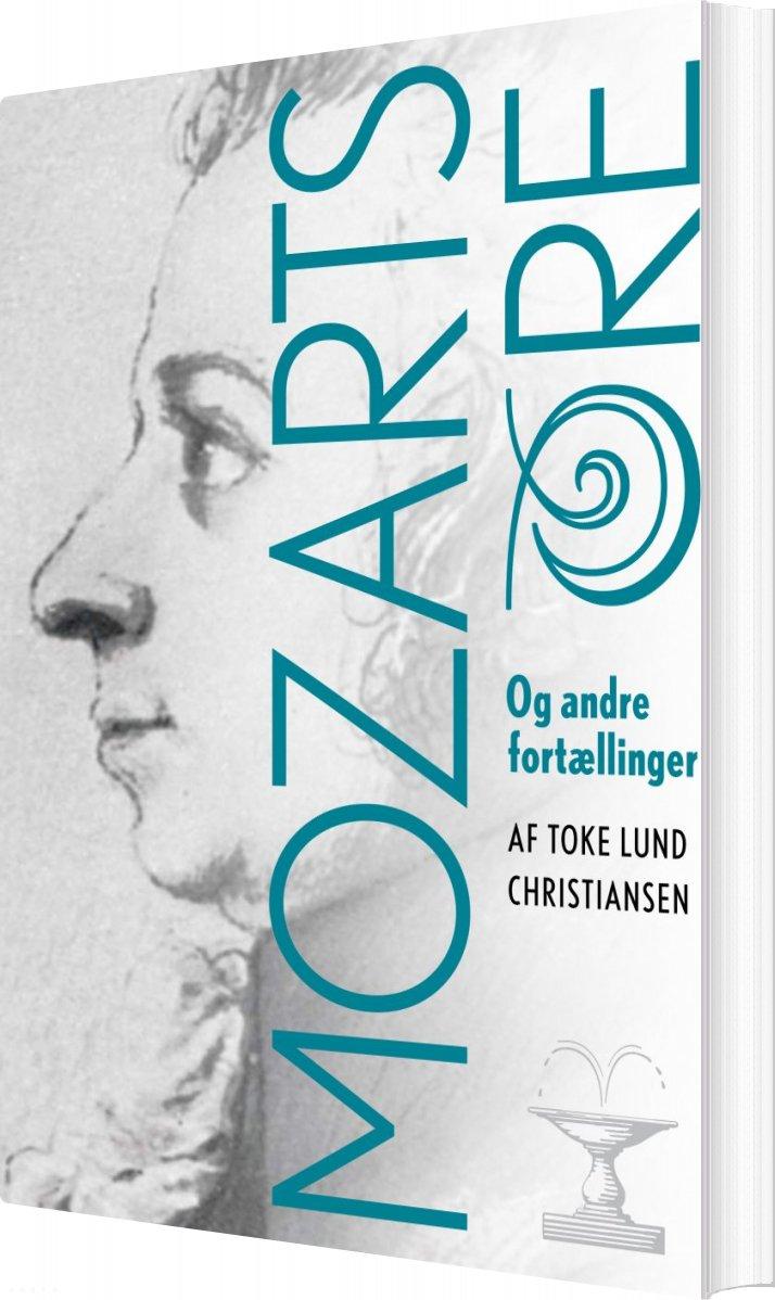 Mozarts øre - Toke Lund Christiansen - Bog