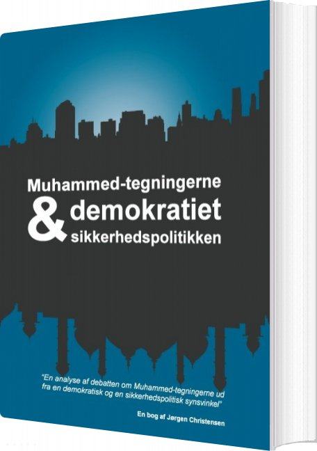 Muhammed-tegningerne, Demokratiet Og Sikkerhedspolitikken - Jørgen Christensen - Bog
