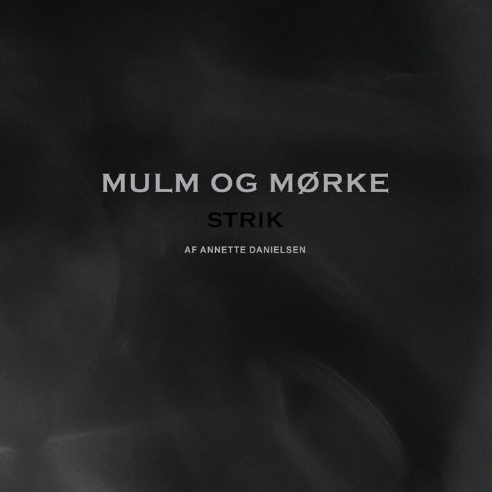 Image of   Mulm Og Mørke - Annette Danielsen - Bog