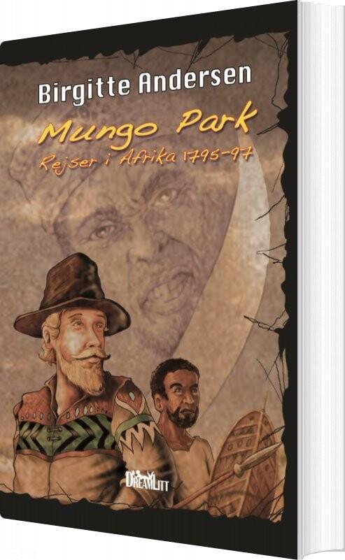 Billede af Mungo Parks Eventyrlige Rejse I Afrika - Birgitte Andersen - Bog