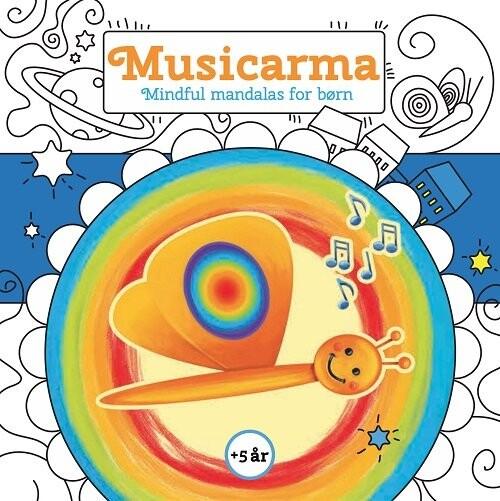 Musicarma - Mindful Mandas For Børn - Claus Behrens - Bog