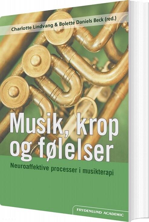 Musik, Krop Og Følelser - Charlotte Lindvang - Bog