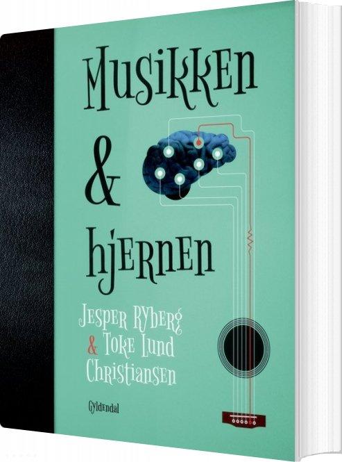 Image of   Musikken Og Hjernen - Toke Lund Christiansen - Bog