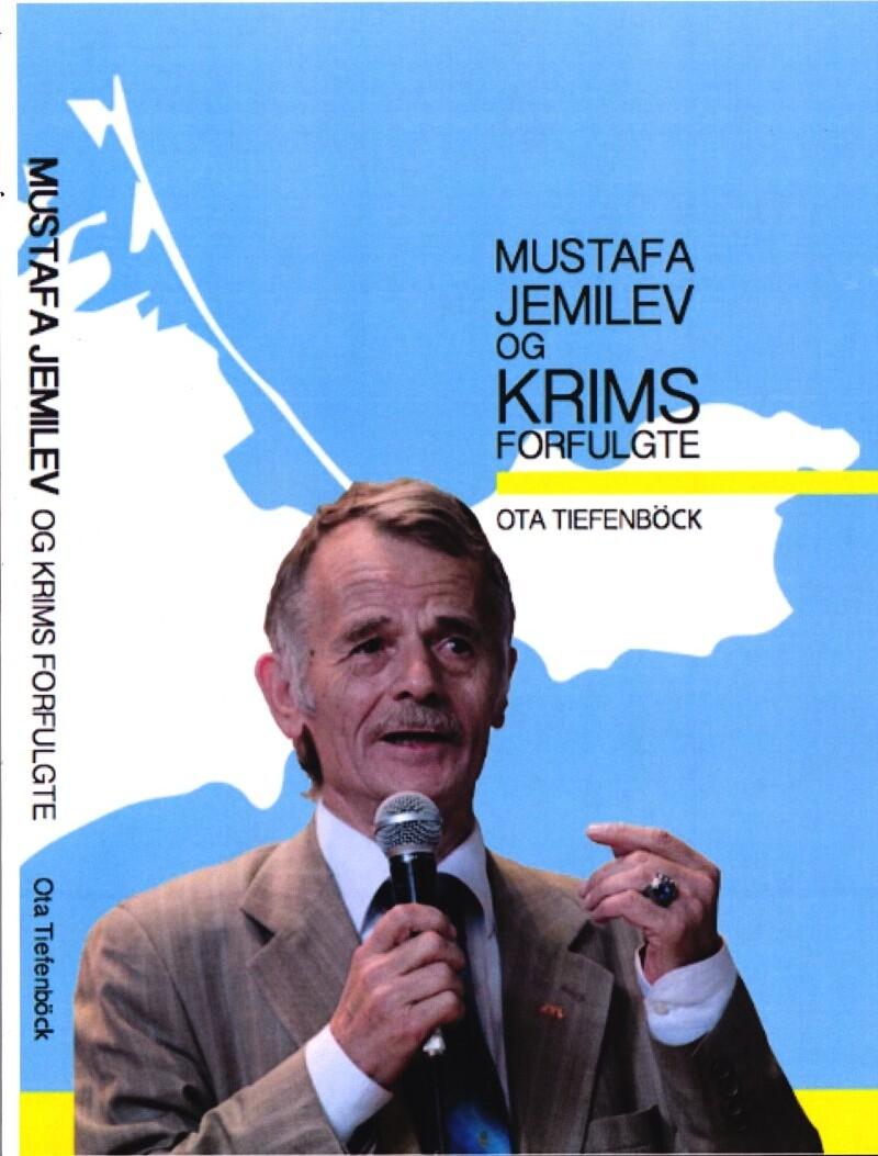 Mustafa Jemilev Og Krims Forfulgte - Ota Tiefenböck - Bog