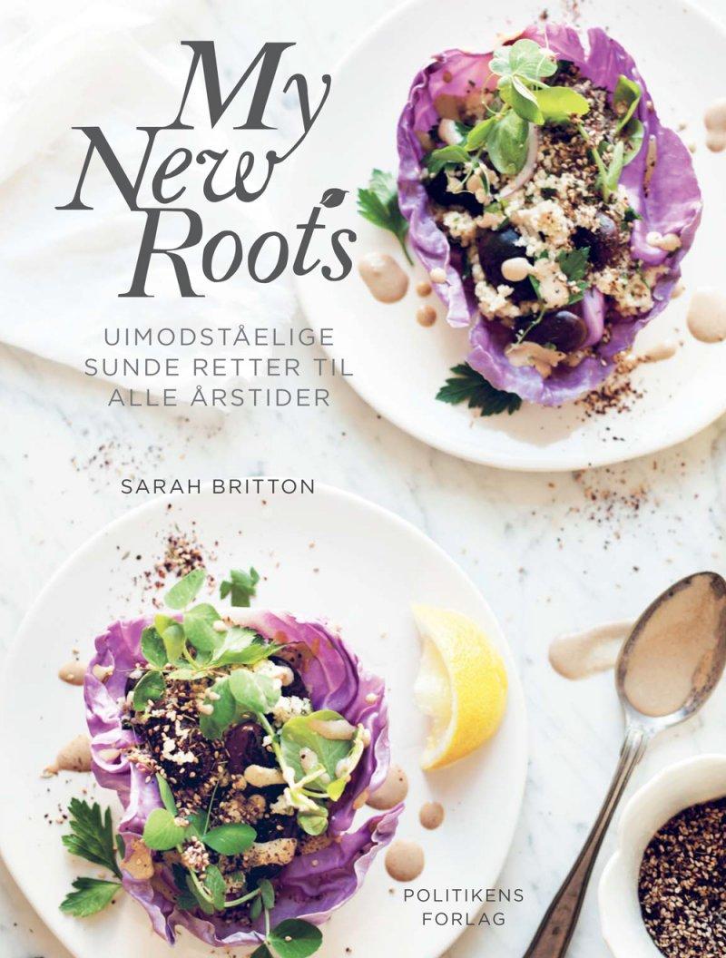 Image of   My New Roots - Uimodståelige Sunde Retter Til Alle årstider - Sarah Britton - Bog