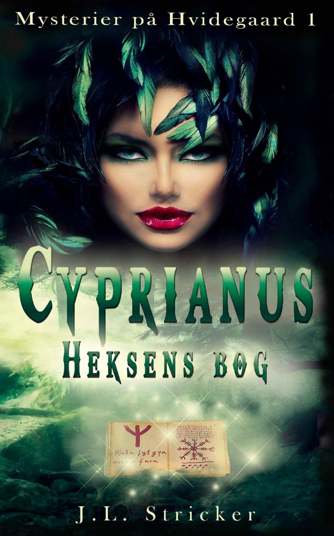 Image of   Mysterier På Hvidegaard 1: Cyprianus - Heksens Bog - J. L. Stricker - Bog