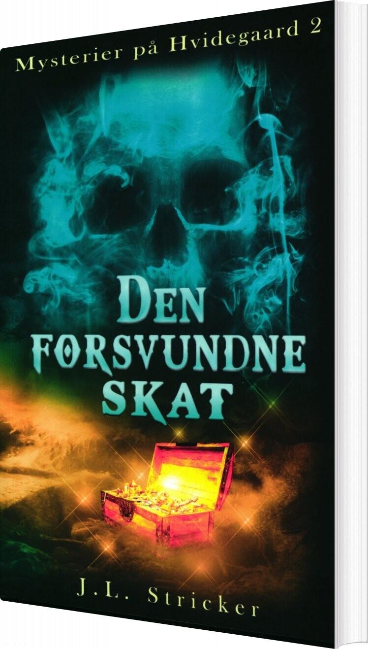 Mysterier På Hvidegaard 2 - Den Forsvundne Skat - J. L. Stricker - Bog