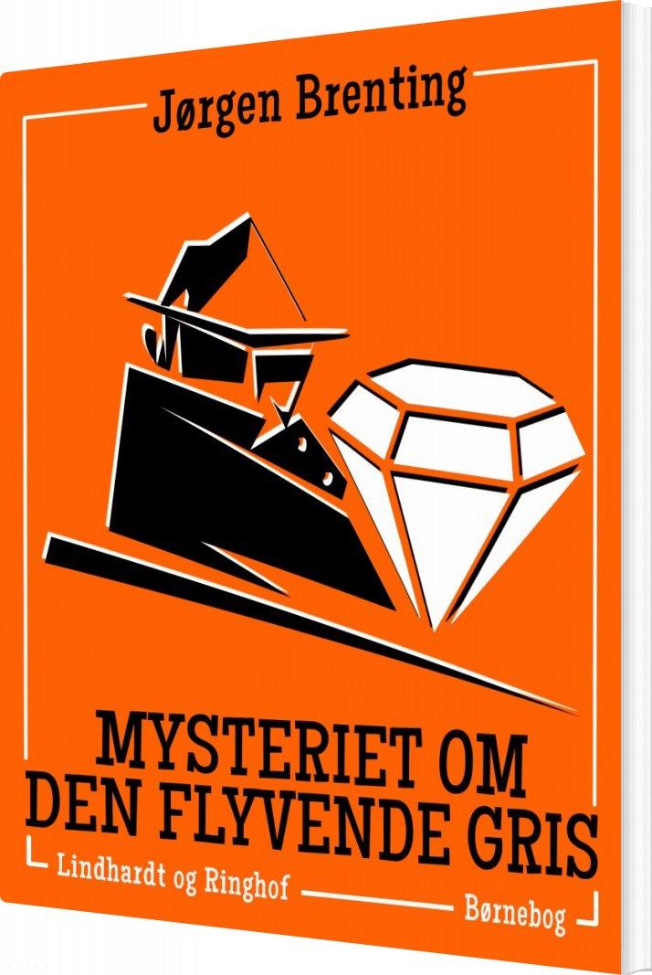 Image of   Mysteriet Om Den Flyvende Gris - Jørgen Brenting - Bog