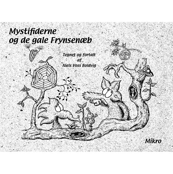Mystifiderne Og De Gale Frynsenæb - Niels Voss Boldvig - Bog