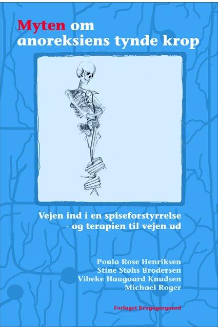 Myten Om Anoreksiens Tynde Krop - Poula Rose Henriksen - Bog