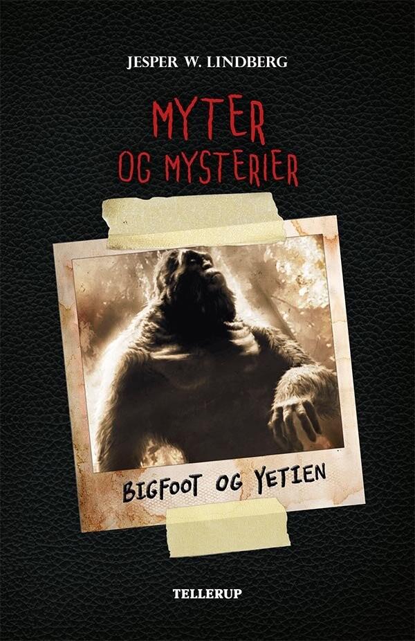 Myter Og Mysterier #2: Bigfoot Og Yetien - Jesper Wessel Lindberg - Bog