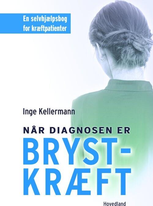 Image of   Når Diagnosen Er Brystkræft - Inge Kellermann - Bog