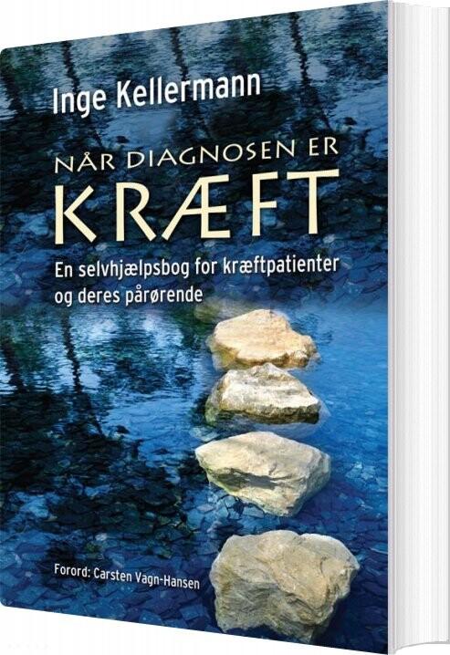 Image of   Når Diagnosen Er Kræft - Inge Kellermann - Bog