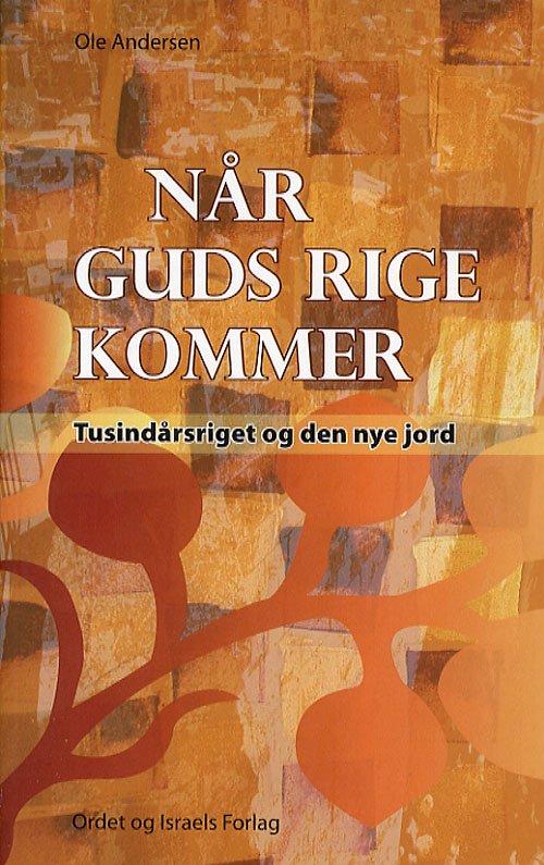 Image of   Når Guds Rige Kommer - Ole Andersen - Bog