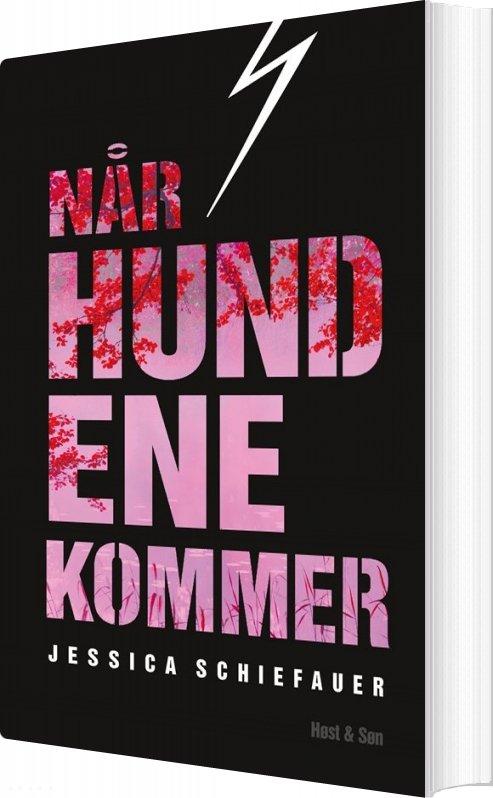 Når Hundene Kommer - Jessica Schiefauer - Bog