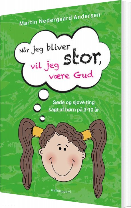 Når Jeg Bliver Stor, Vil Jeg Være Gud - Martin Nedergaard Andersen - Bog