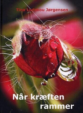 Når Kræften Rammer - Tina Lodskou Jørgensen - Bog