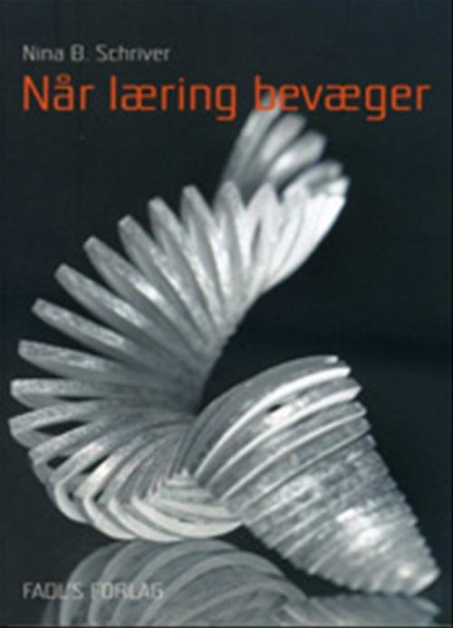 Image of   Når Læring Bevæger - Nina Billenstein Schriver - Bog
