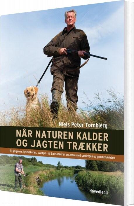 Billede af Når Naturen Kalder Og Jagten Trækker - Niels Peter Tornbjerg - Bog