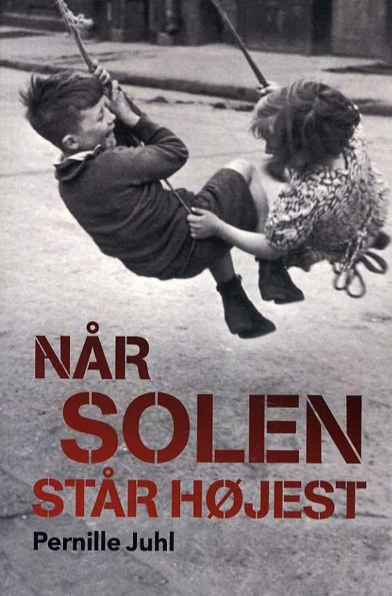 Image of   Når Solen Står Højest - Pernille Juhl - Bog