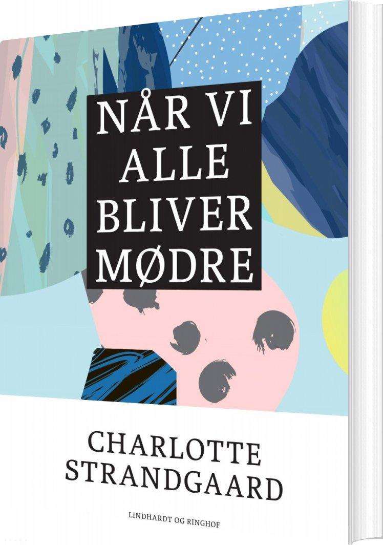 Når Vi Alle Bliver Mødre - Charlotte Strandgaard - Bog