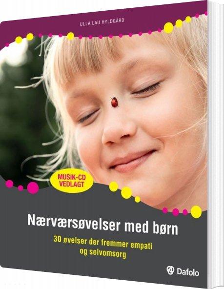 Image of   Nærværsøvelser Med Børn - Ulla Lau Hyldgård - Bog