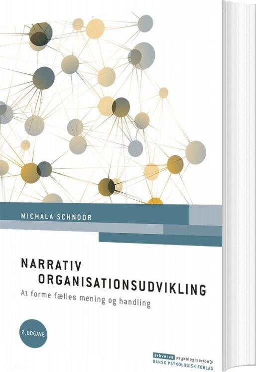 Image of   Narrativ Organisationsudvikling, 2. Udgave - Michala Schnoor - Bog