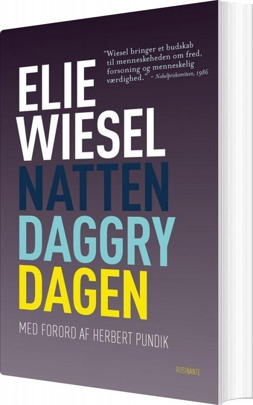 Natten, Daggry, Dagen, Klassiker - Elie Wiesel - Bog