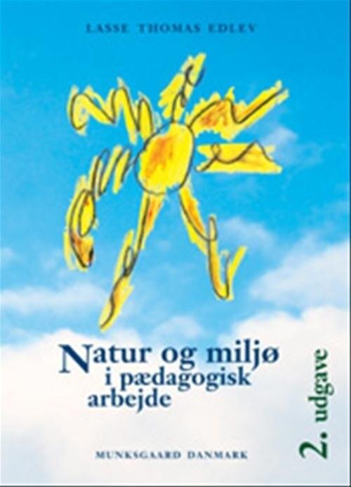 Image of   Natur Og Miljø I Pædagogisk Arbejde - Lasse Thomas Edlev - Bog