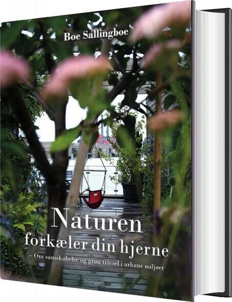 Billede af Naturen Forkæler Din Hjerne - Boe Sallingboe - Bog