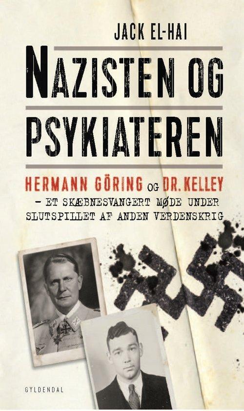 Nazisten Og Psykiateren - Jack El-hai - Bog