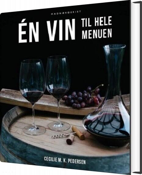 én Vin Til Hele Menuen - Cecilie M. K. Pedersen - Bog