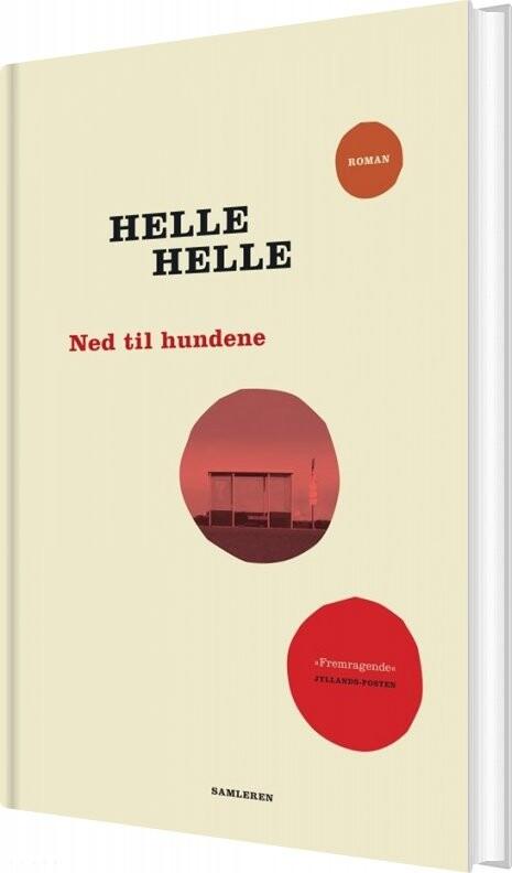 Billede af Ned Til Hundene - Helle Helle - Bog