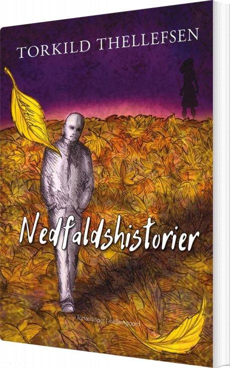 Nedfaldshistorier - Torkild Thellefsen - Bog